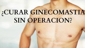 ginecomastia sin operacion