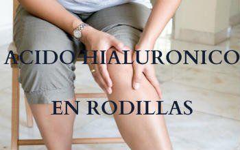 tratamiento acido hialuonico en rodillas