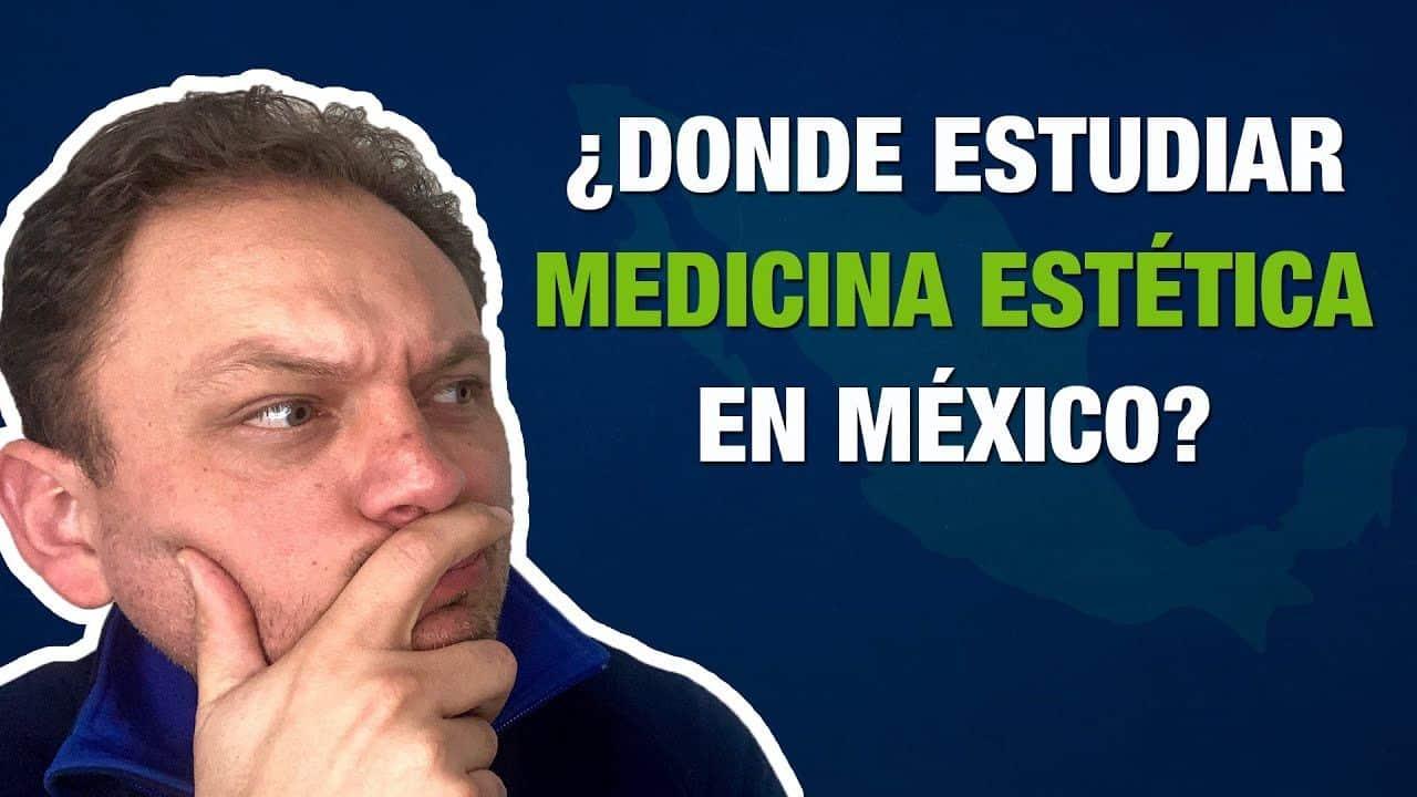 ¿Dónde estudiar MEDICINA ESTÉTICA en México?