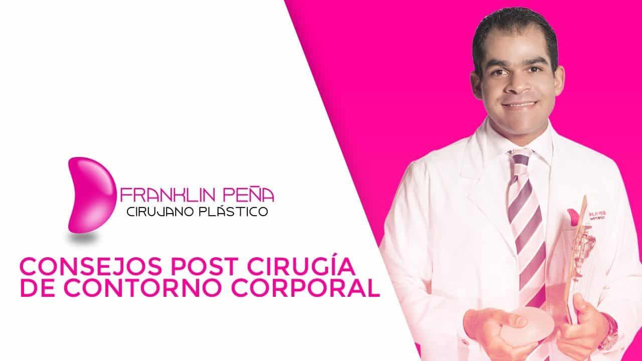 Consejos Post Cirugía de Contorno Corporal. Dr. Franklin Peña