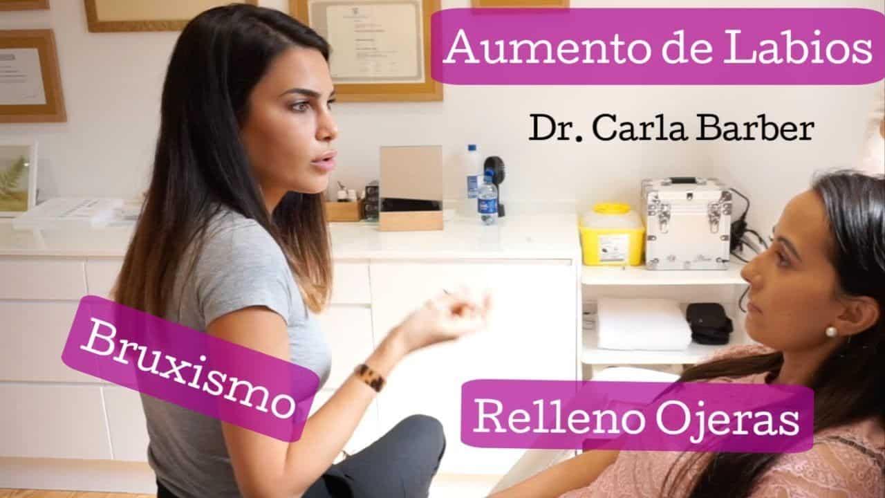♡ MEDICINA ESTÉTICA CON LA DR. CARLA BARBER ♡ AUMENTO DE LABIOS, BRUXISMO Y RELLENO DE OJERA
