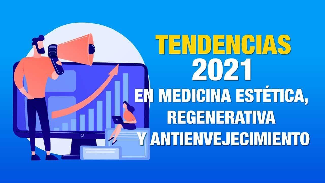 Tendencias en medicina de belleza, regeneración y antienvejecimiento en 2021